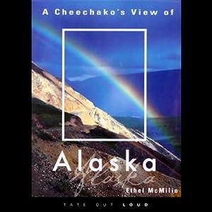 A Cheechako's View of Alaska Audiobook