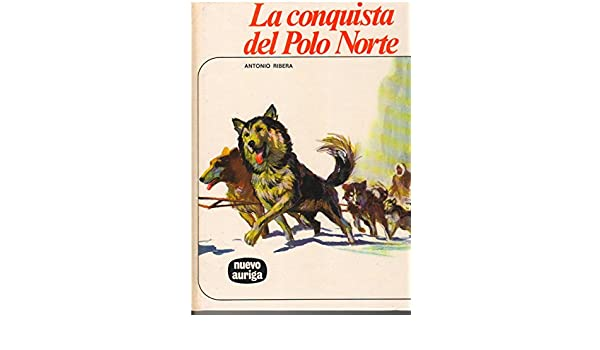 Conquista del polo norte, la: Amazon.es: Ribera Jorda, Antonio: Libros