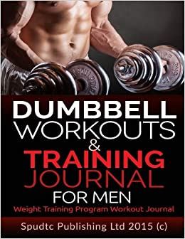 Buy Dumbbell Workouts and Training Journal for Men: Weight