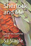 img - for Sherlock and Me: (The Case of the Feathered Snitch) book / textbook / text book