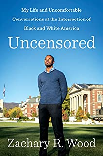 Book Cover: Uncensored: My Life and Uncomfortable Conversations at the Intersection of Black and White America