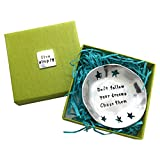 Dont Follow Your Dreams Chase Them Pewter Trinket Dish