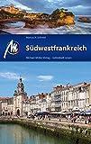 Südwestfrankreich: Reiseführer mit vielen praktischen Tipps