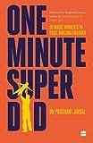 One minute superdad: 99 magic moments to raise amazing children