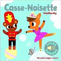 Casse Noisette Tchaikovsky Livre Sonore Amazon Fr