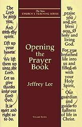 Opening the Prayer Book (New Church's Teaching Series)