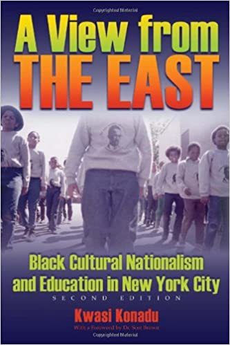 View From The East Black Cultural Nationalism And Education In New York City Second Edition Kwasi Konadu 9780815632061 Amazon Books