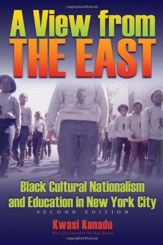 View From The East: Black Cultural Nationalism and Education in New York City, Second Edition