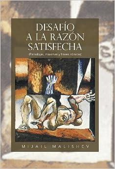 Book Desafio a la Razon Satisfecha: (Paradojas, Maximas y Frases Ironicas)