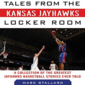 Tales from the Kansas Jayhawks Locker Room Audiobook