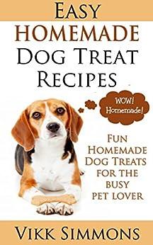Easy Homemade Dog Treat Recipes ebook product image