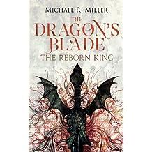 The Dragon's Blade: The Reborn King (Volume 1)