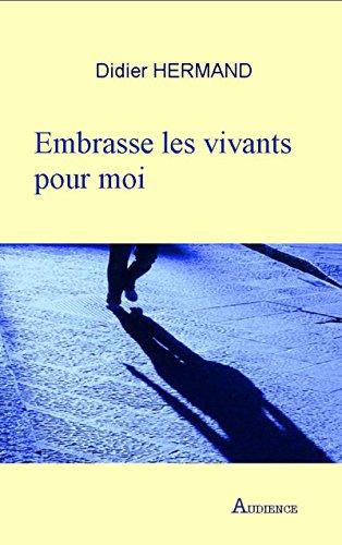 Embrasse les vivants pour moi: Roman daventures (French Edition) by [