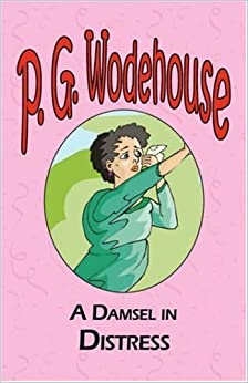 A Damsel in Distress by P. G. Wodehouse (2008-01-20)