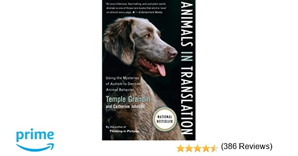 Animals in Translation: Using the Mysteries of Autism to Decode ...