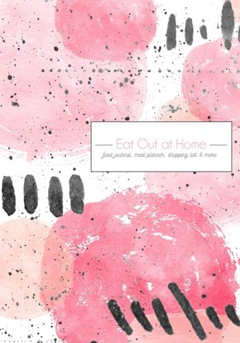 Books : Eat Out At Home: A Food Journal, Weekly Meal Planner & More
