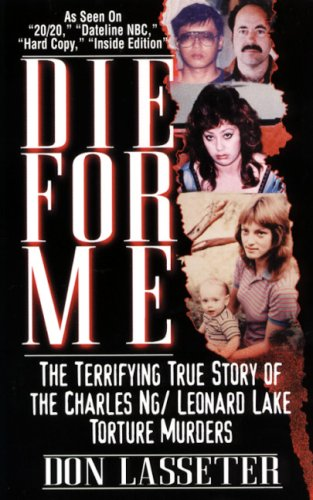 Die for Me: The Terrifying True Story of the Charles Ng & Leonard Lake Torture - Lake Charles Women