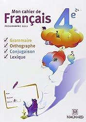 Mon cahier de français 4e : Programme 2011