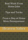 Real Work From Home Jobs      Tips and Tricks From a Stay at Home           Mom Entrepreneur