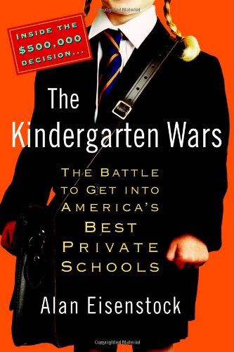 The Kindergarten Wars: The Battle to Get into America's Best Private Schools