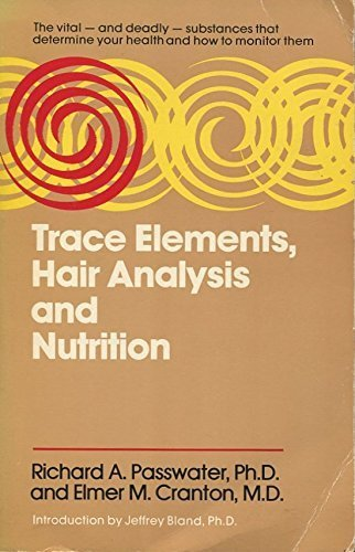Trace Elements, Hair Analysis, and Nutrition by Richard A. Passwater (1983-06-03)