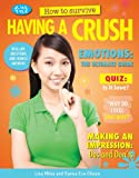 How to Survive Having a Crush, Lisa Miles and Xanna Eve Chown, 1477707069
