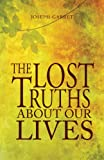 The Lost Truths about Our Lives, Joseph Garret, 1617390461