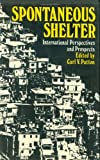 Spontaneous Shelter : International Perspectives and Prospects, , 0877225079