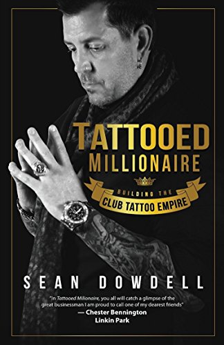 Tattooed Millionaire Building The Club Tattoo Empire Sean