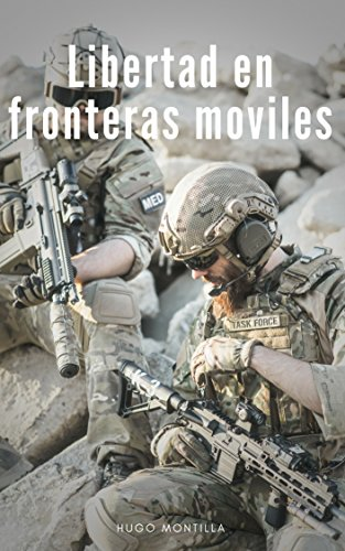 LIBERTAD EN FRONTERAS MOVILES (Spanish Edition)