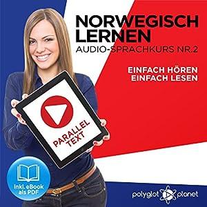Norwegisch Einfach Lesen   Einfach Hören   Paralleltext: Norwegisch Lernen Audio-Sprachkurs Nr. 2 (Norwegisch Lernen   Easy Reader   Easy Audio) Hörbuch