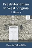 Presbyterianism in West Virginia: A History