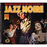 Jazz Noire (Darktown Sleaze from The Mean Streets of 1940's L.A.) by Jazz Noire:Darktown Sleaze Mean Streets of 1940's (2011-02-01)