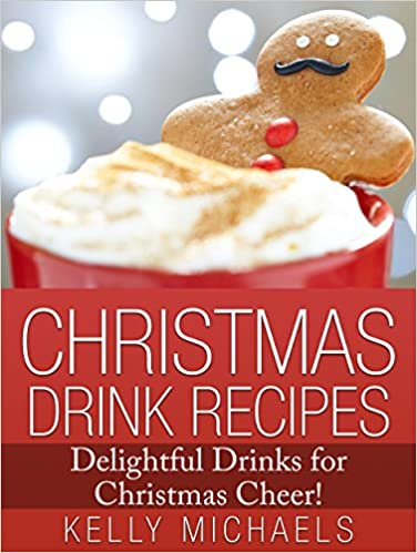 Christmas Recipes: 40 Christmas Drink Recipes Bundle ~ 2