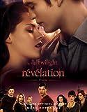 Guide officiel du film Twilight - chapitre 4 : Révélation