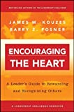 img - for Encouraging the Heart: A Leader's Guide to Rewarding and Recognizing Others 1st edition by Kouzes, James M., Posner, Barry Z. (2003) Paperback book / textbook / text book