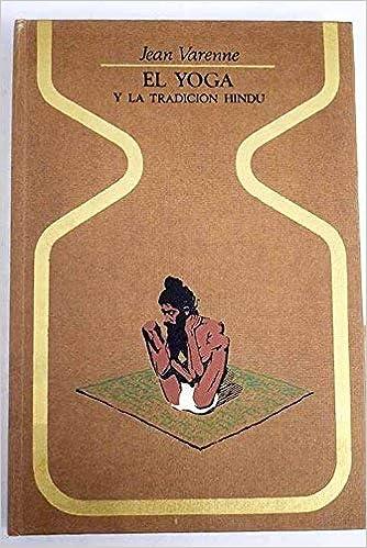 El Yoga Y La Tradicion Hindu: Amazon.es: Varenne, Jean Michel: Libros
