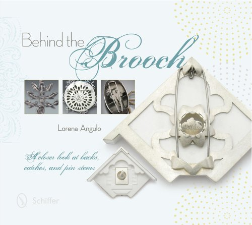 Behind the Brooch: A Closer Look at Backs, Catches, and Pin Stems, by Lorena Angulo