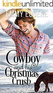 A Cowboy and his Christmas Crush: A Johnson Brothers Novel (Chestnut Ranch Cowboy Billionaire Romance Book 3)