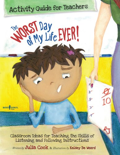 The Worst Day of My Life Ever! Activity Guide for Teachers: Classroom Ideas for Teaching the Skills of Listening and Following Instructions (Best Me I Can Be) (My Best Day Ever)
