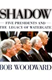 img - for Shadow: Five Presidents and the Legacy of Watergate by Woodward, Bob(June 18, 1999) Hardcover book / textbook / text book