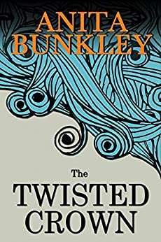 The Twisted Crown by [Richmond Bunkley, Anita]