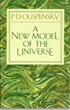 A New Model of the Universe, P. D. Ouspensky, 0394715241
