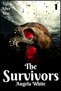 The Survivors Book One (Life After War 1) by [White, Angela]