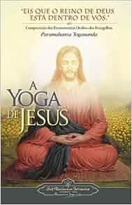 O Yoga de Jesus (The Yoga of Jesus) (PORTUGUESE VERSION ...