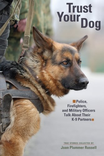 Trust Your Dog: Police, Firefighters, and Military for sale  Delivered anywhere in USA