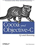 img - for Cocoa and Objective-C: Up and Running: Foundations of Mac, iPhone, and iPad Programming book / textbook / text book
