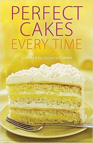 Perfect Cakes Every Time Combe Victoria 9780716022152 Amazon Books