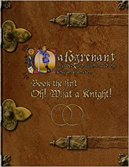 Book Calogrenant Book the First: Oh! What a Knight!: Volume 1