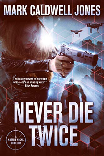 Never Die Twice (Natalie Nicks Thrillers Book 1) by [Jones, Mark Caldwell]